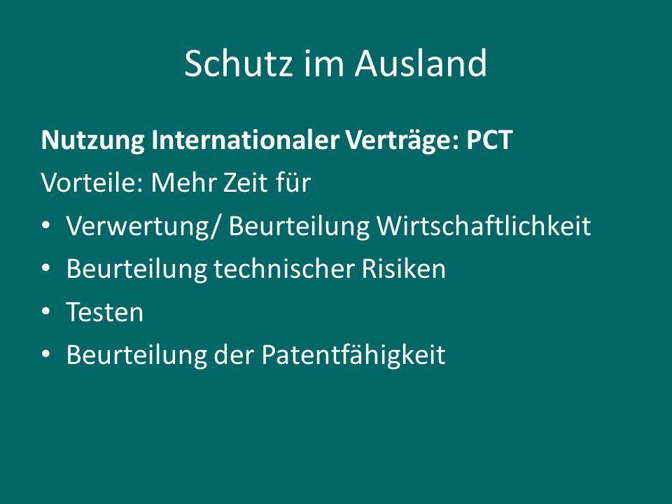 Schutz im Ausland Nutzung Internationaler Verträge: PCT