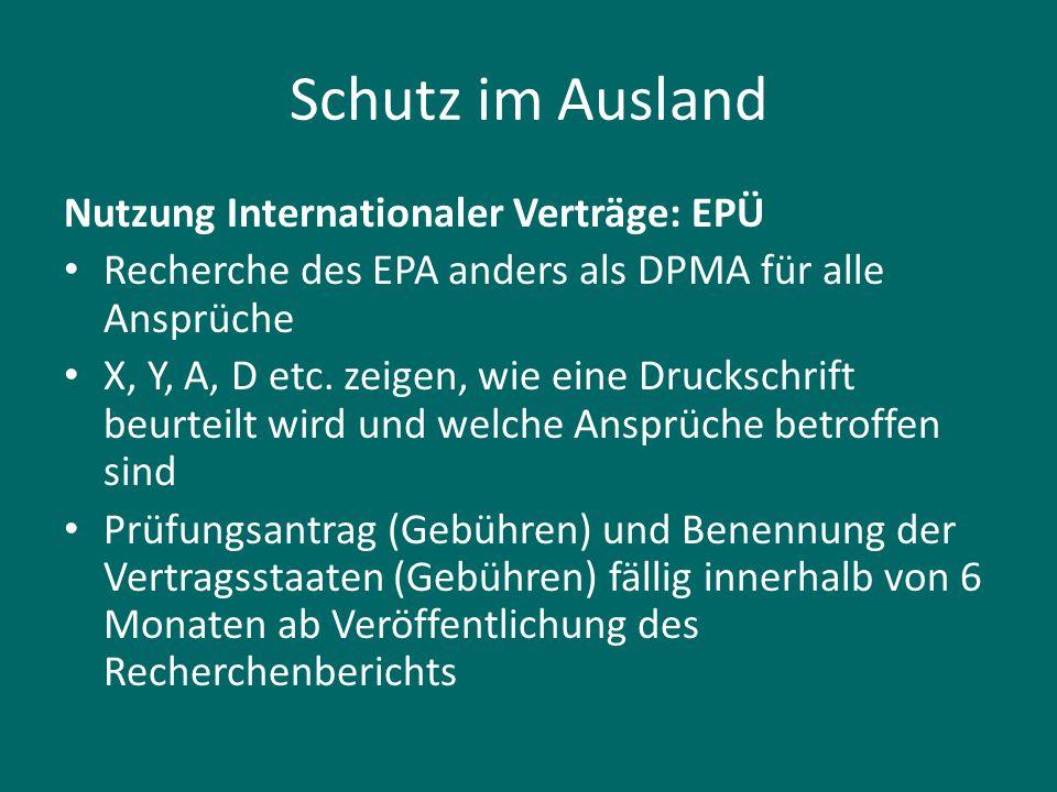 Schutz im Ausland Nutzung Internationaler Verträge: EPÜ