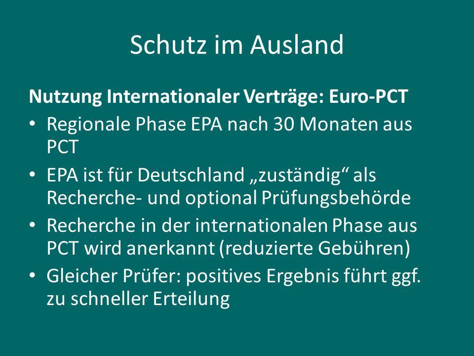 Schutz im Ausland Nutzung Internationaler Verträge: Euro-PCT