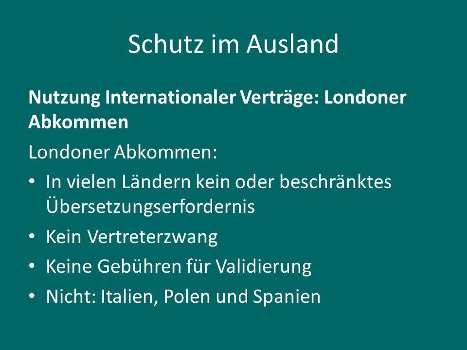 Schutz im Ausland Nutzung Internationaler Verträge: Londoner Abkommen