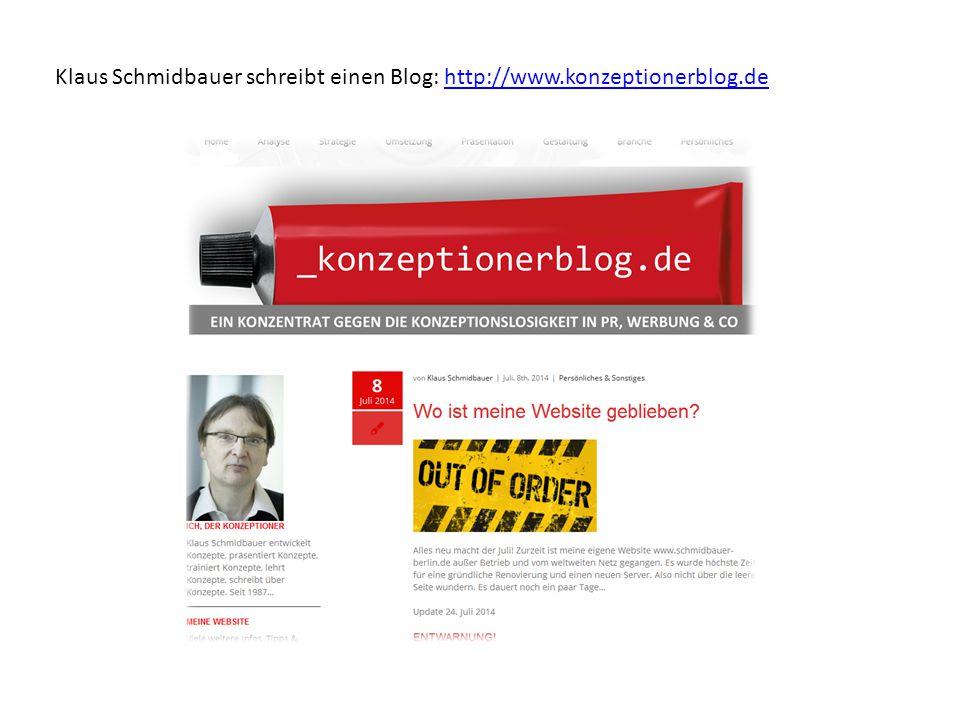 Klaus Schmidbauer schreibt einen Blog: http://www.konzeptionerblog.de