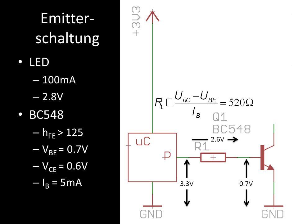Emitter-schaltung LED BC548 100mA 2.8V hFE > 125 VBE = 0.7V