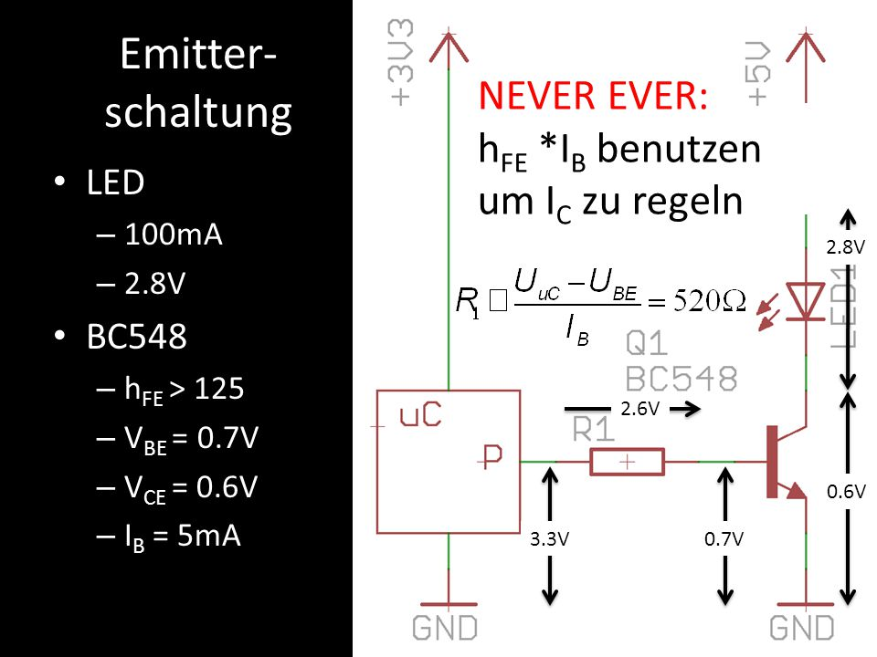 Emitter-schaltung NEVER EVER: hFE *IB benutzen um IC zu regeln LED