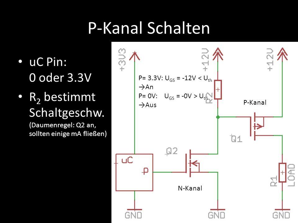 P-Kanal Schalten uC Pin: 0 oder 3.3V