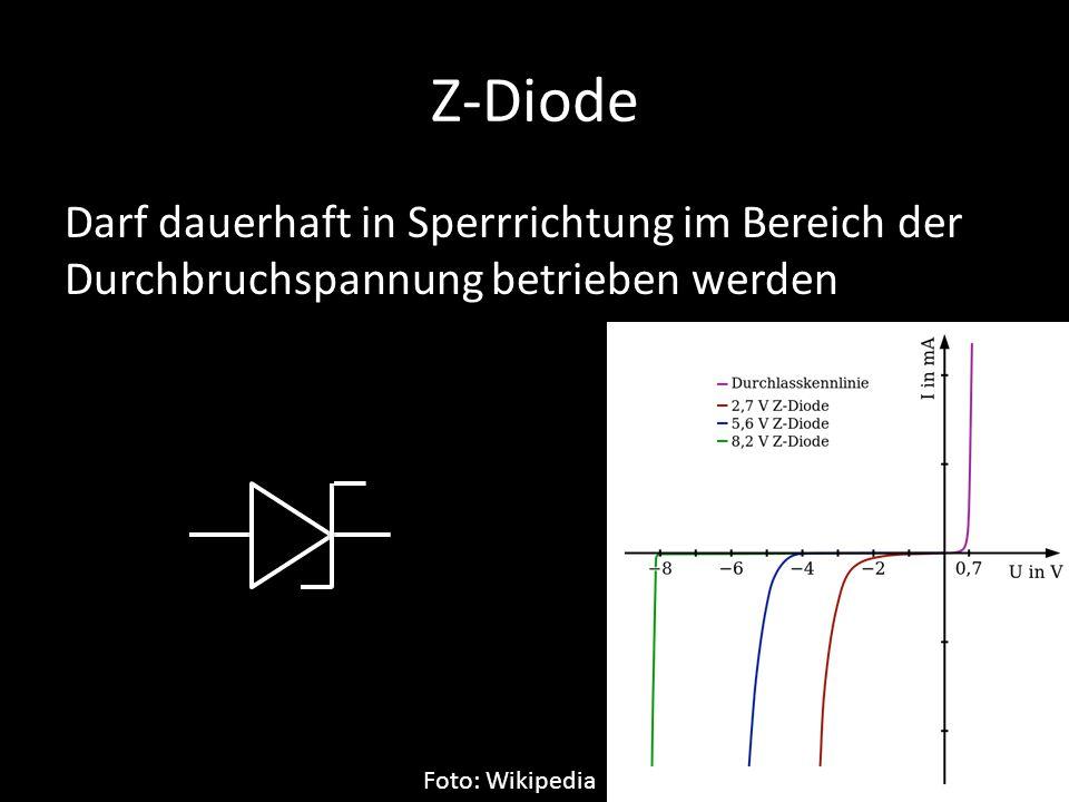 Z-Diode Darf dauerhaft in Sperrrichtung im Bereich der Durchbruchspannung betrieben werden.