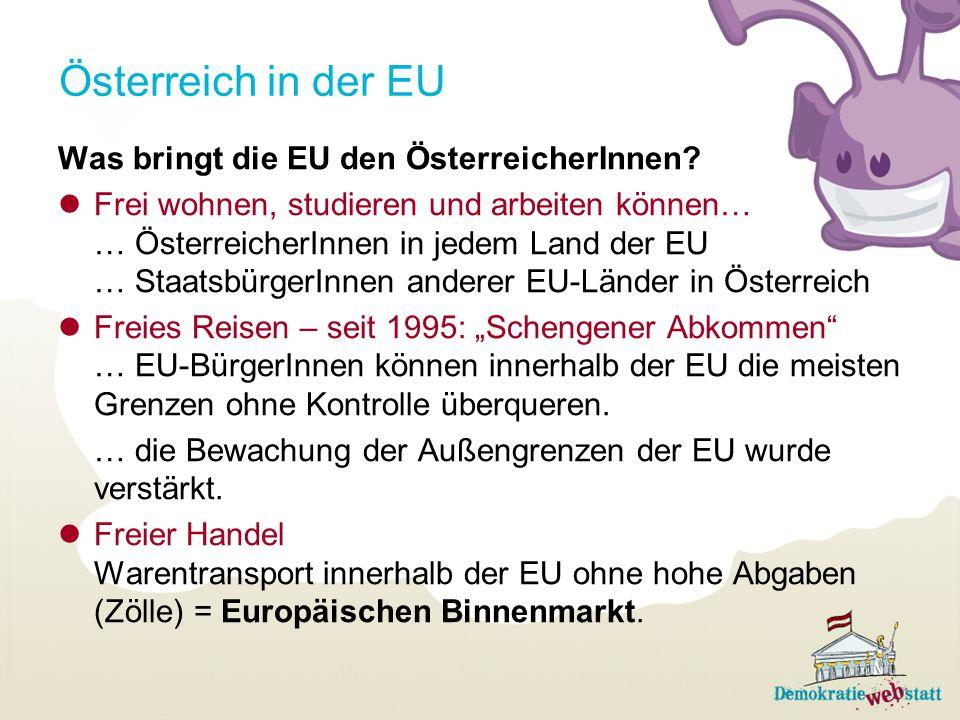 Österreich in der EU Was bringt die EU den ÖsterreicherInnen
