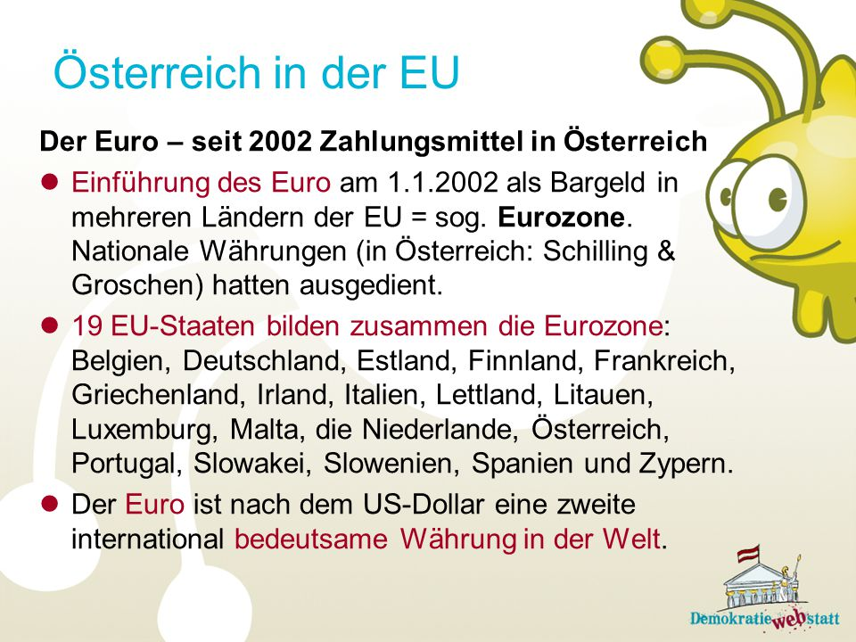 Österreich in der EU Der Euro – seit 2002 Zahlungsmittel in Österreich