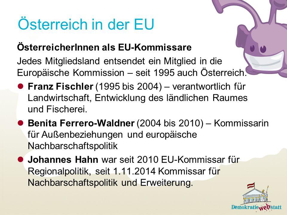 Österreich in der EU ÖsterreicherInnen als EU-Kommissare