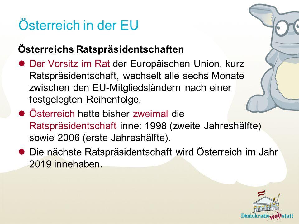 Österreich in der EU Österreichs Ratspräsidentschaften