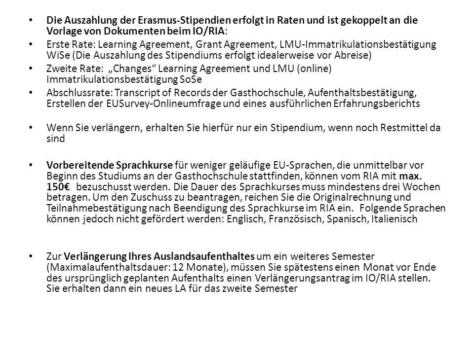 Die Auszahlung der Erasmus-Stipendien erfolgt in Raten und ist gekoppelt an die Vorlage von Dokumenten beim IO/RIA: