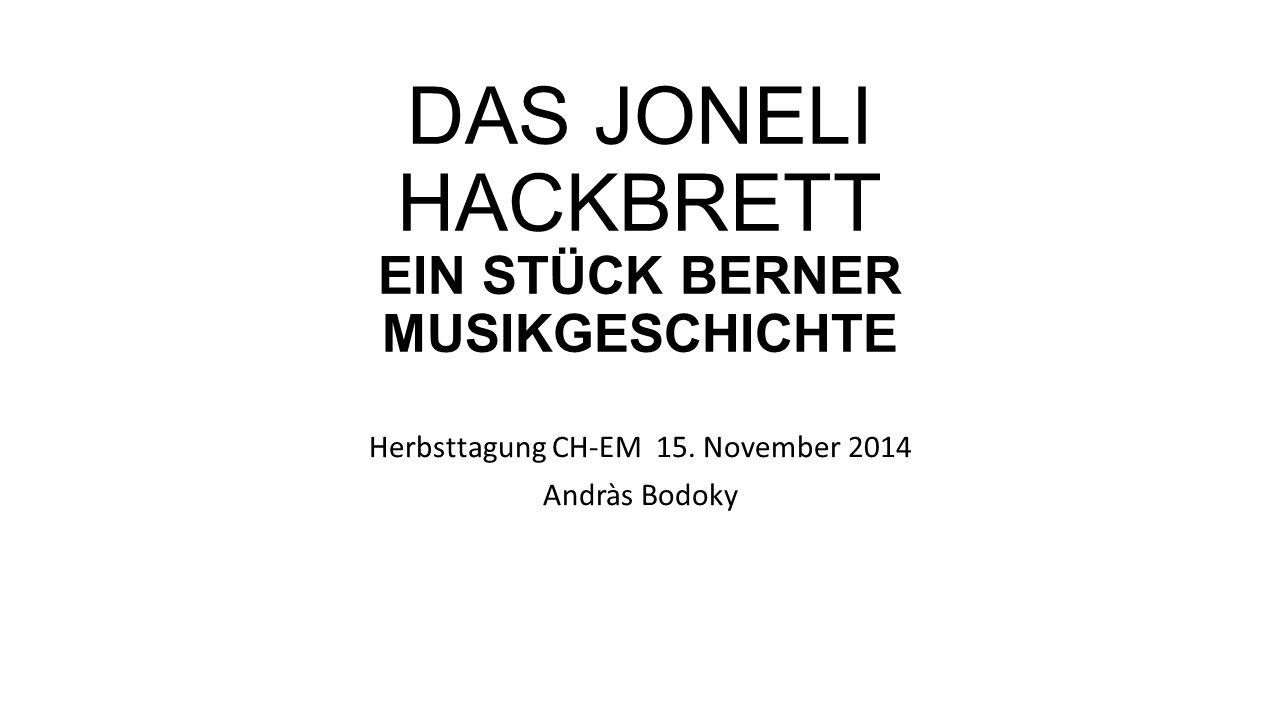 DAS JONELI HACKBRETT EIN STÜCK BERNER MUSIKGESCHICHTE