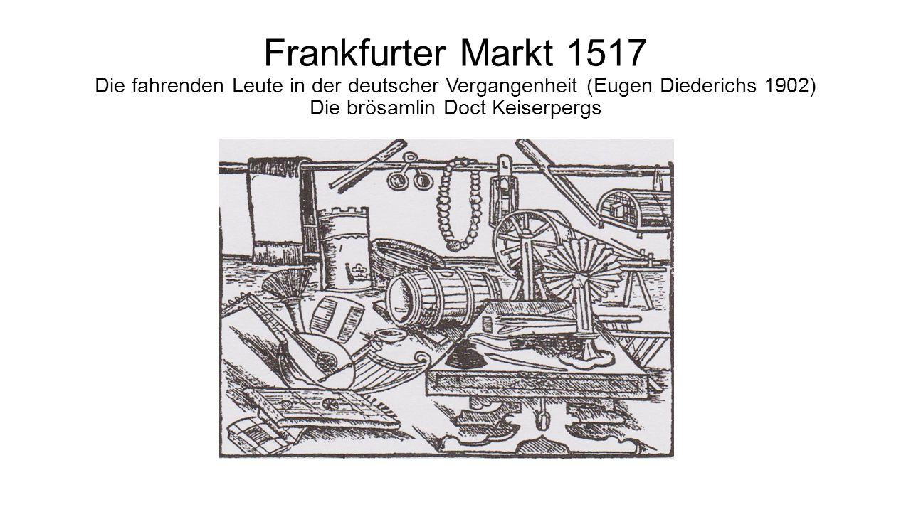 Frankfurter Markt 1517 Die fahrenden Leute in der deutscher Vergangenheit (Eugen Diederichs 1902) Die brösamlin Doct Keiserpergs