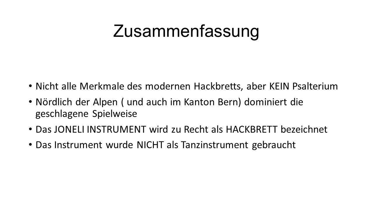 Zusammenfassung Nicht alle Merkmale des modernen Hackbretts, aber KEIN Psalterium.