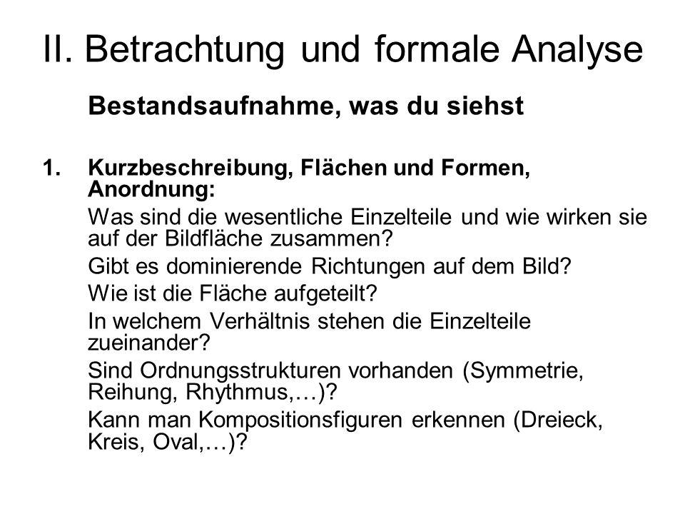 II. Betrachtung und formale Analyse