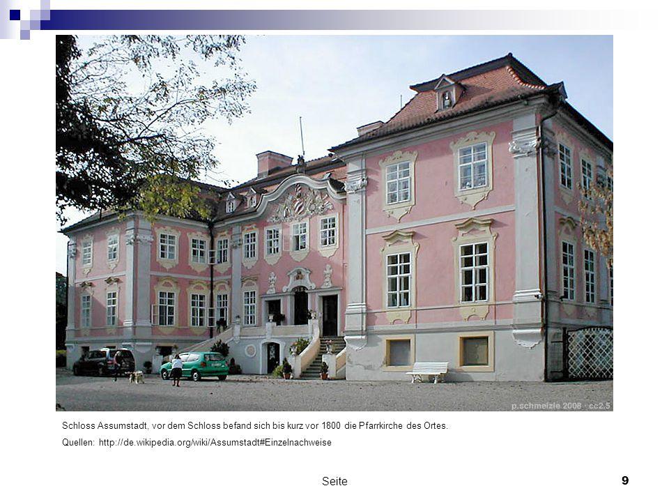 Schloss Assumstadt, vor dem Schloss befand sich bis kurz vor 1800 die Pfarrkirche des Ortes.