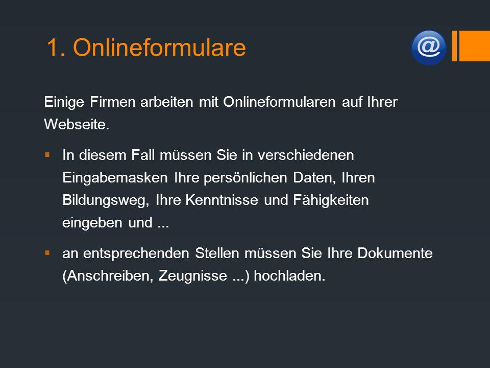 1. Onlineformulare Einige Firmen arbeiten mit Onlineformularen auf Ihrer Webseite.