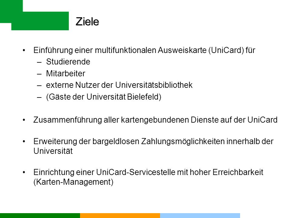 Ziele Einführung einer multifunktionalen Ausweiskarte (UniCard) für