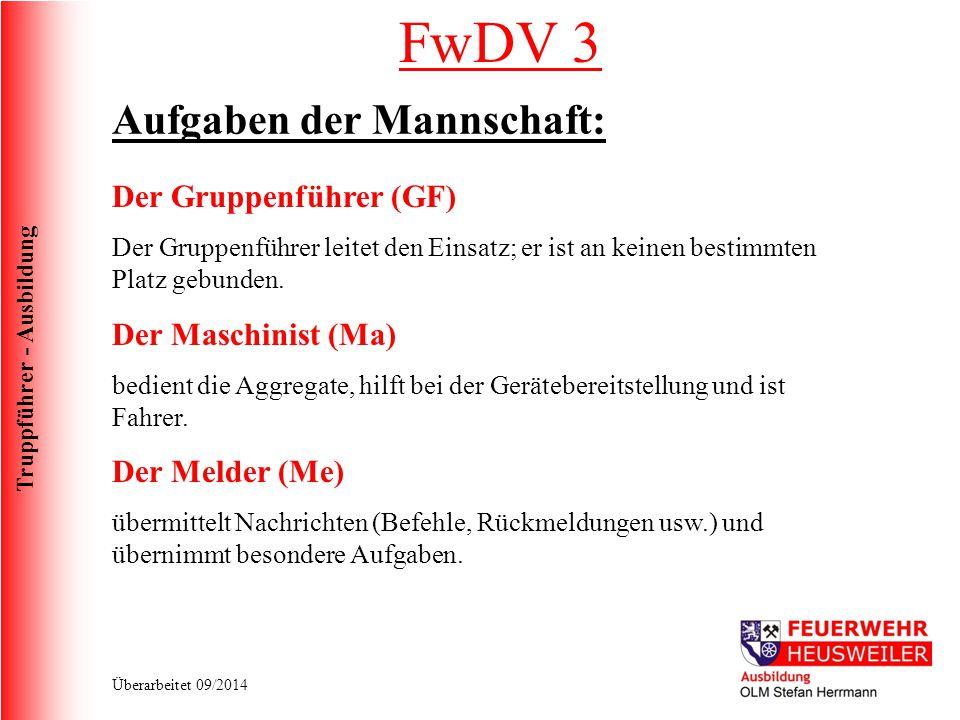 FwDV 3 Aufgaben der Mannschaft: Der Gruppenführer (GF)