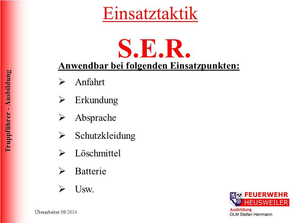 S.E.R. Einsatztaktik Anwendbar bei folgenden Einsatzpunkten: Anfahrt