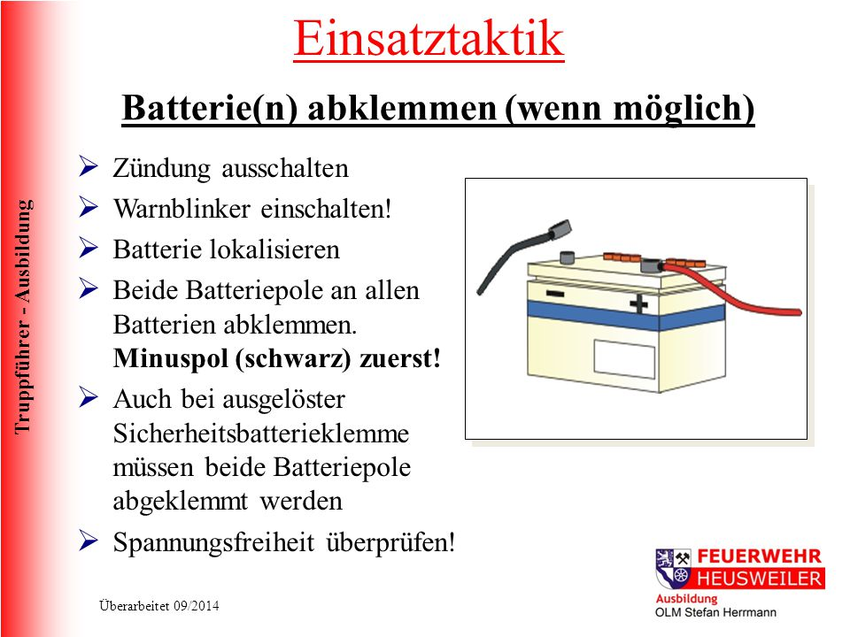 Batterie(n) abklemmen (wenn möglich)