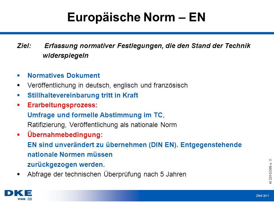 Europäische Norm – EN Ziel: Erfassung normativer Festlegungen, die den Stand der Technik widerspiegeln.