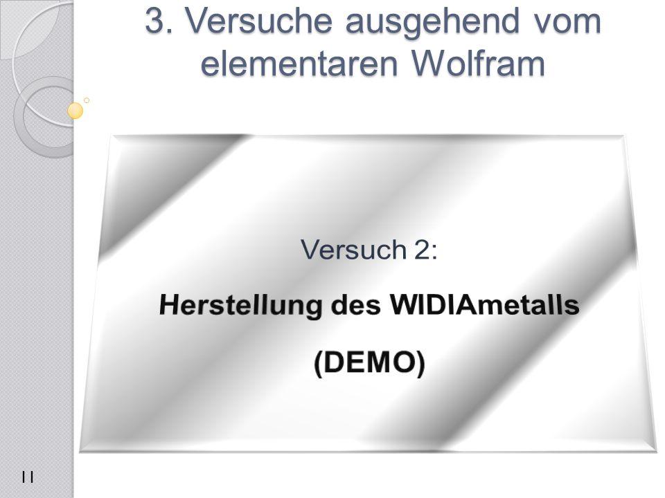 3. Versuche ausgehend vom elementaren Wolfram