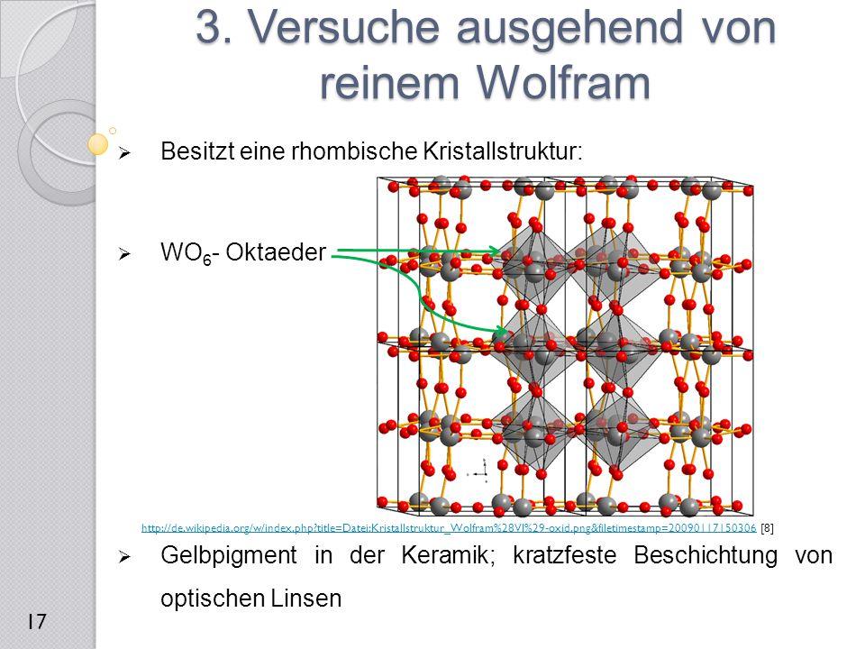 3. Versuche ausgehend von reinem Wolfram