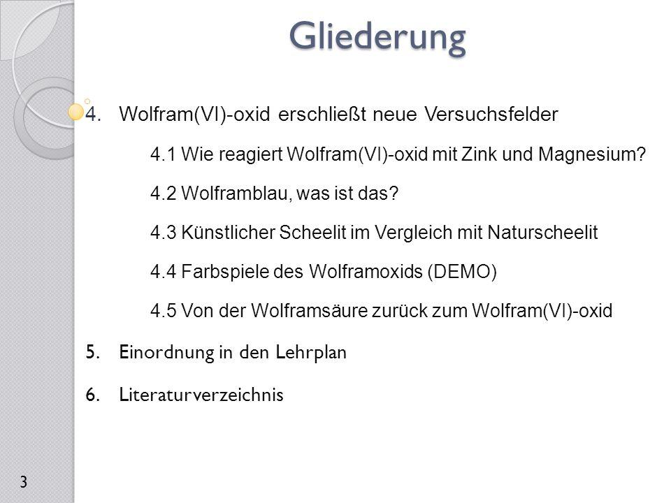 Gliederung 4. Wolfram(VI)-oxid erschließt neue Versuchsfelder