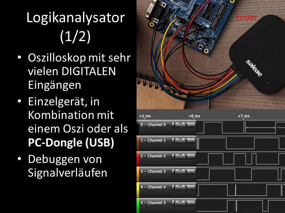 Logikanalysator (1/2) Oszilloskop mit sehr vielen DIGITALEN Eingängen