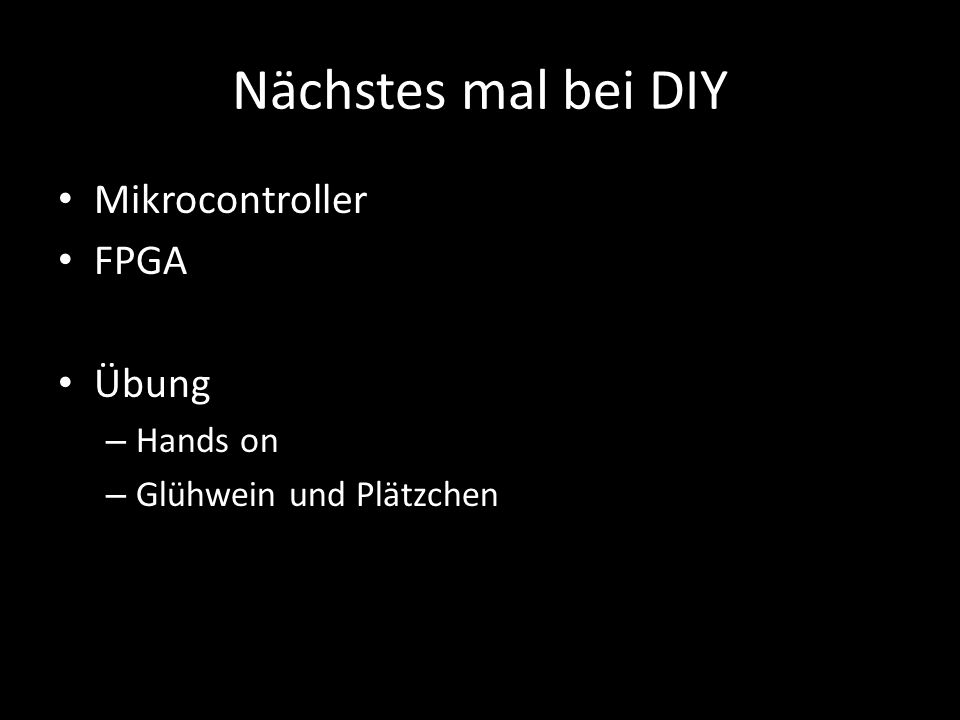 Nächstes mal bei DIY Mikrocontroller FPGA Übung Hands on