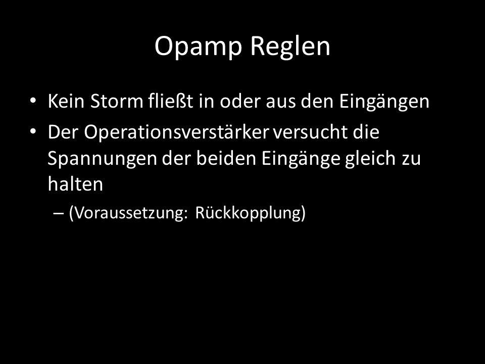 Opamp Reglen Kein Storm fließt in oder aus den Eingängen
