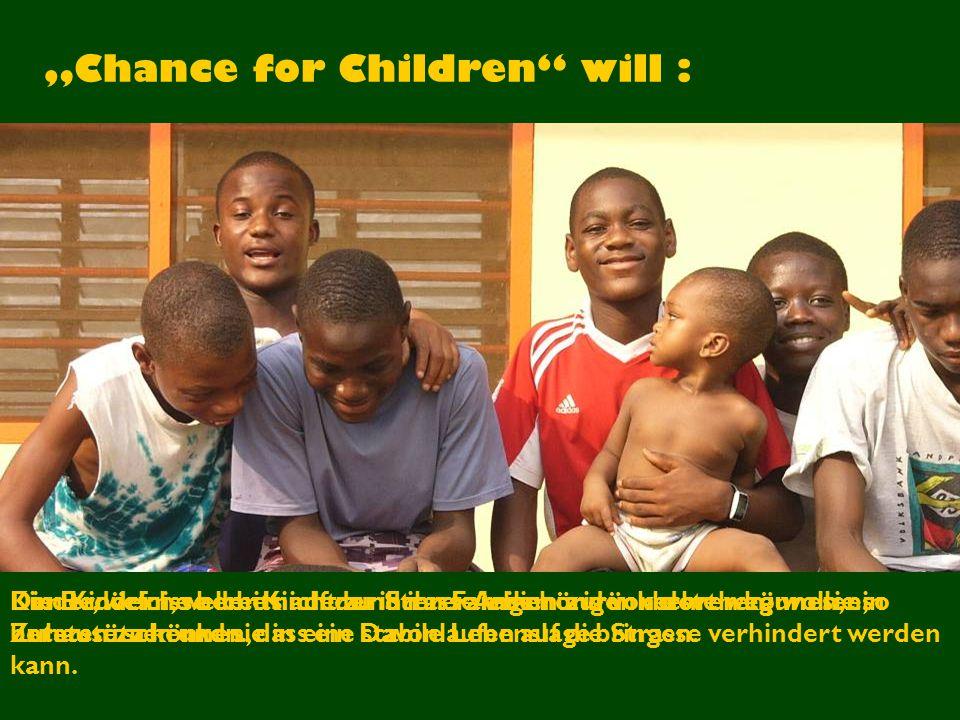 """Chance for Children will :"