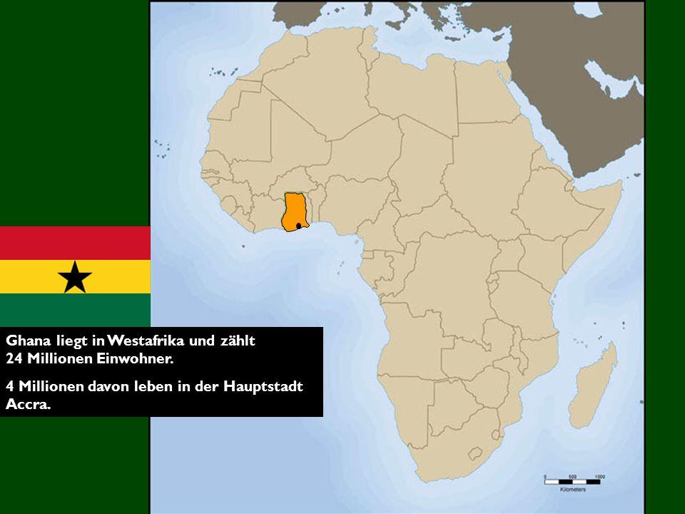 Ghana liegt in Westafrika und zählt 24 Millionen Einwohner.