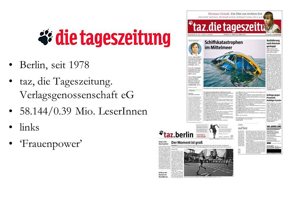 Berlin, seit 1978 taz, die Tageszeitung. Verlagsgenossenschaft eG. 58.144/0.39 Mio. LeserInnen. links.