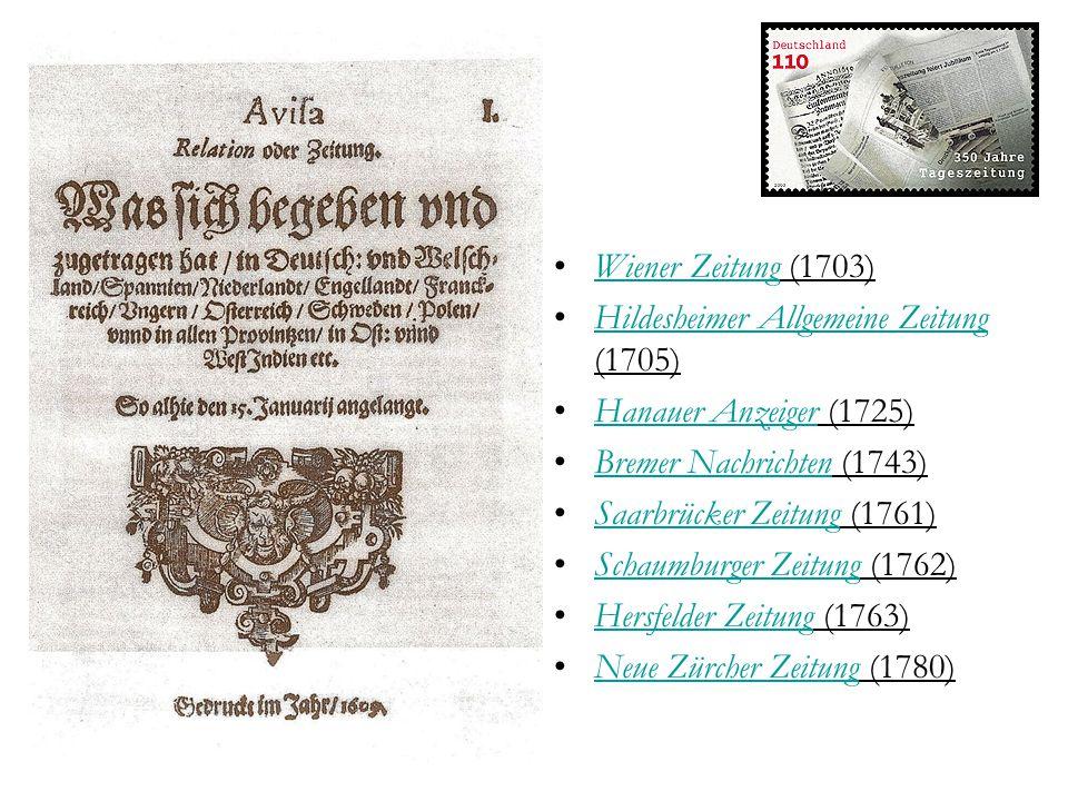Wiener Zeitung (1703) Hildesheimer Allgemeine Zeitung (1705) Hanauer Anzeiger (1725) Bremer Nachrichten (1743)