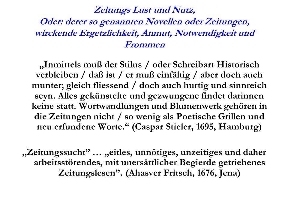 Zeitungs Lust und Nutz, Oder: derer so genannten Novellen oder Zeitungen, wirckende Ergetzlichkeit, Anmut, Notwendigkeit und Frommen
