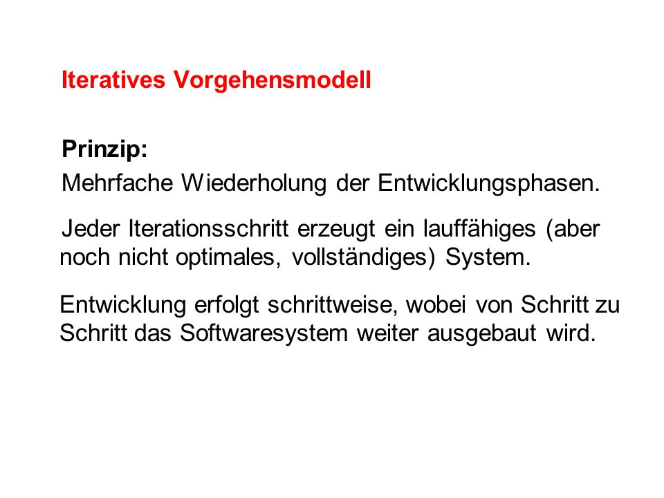 Iteratives Vorgehensmodell Prinzip: