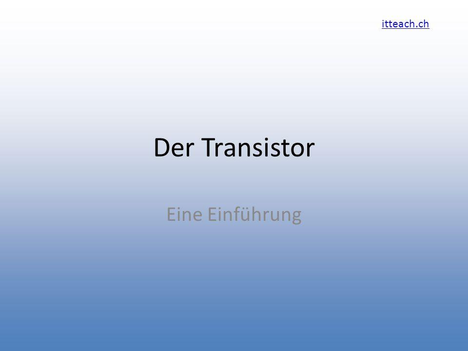 Der Transistor Eine Einführung