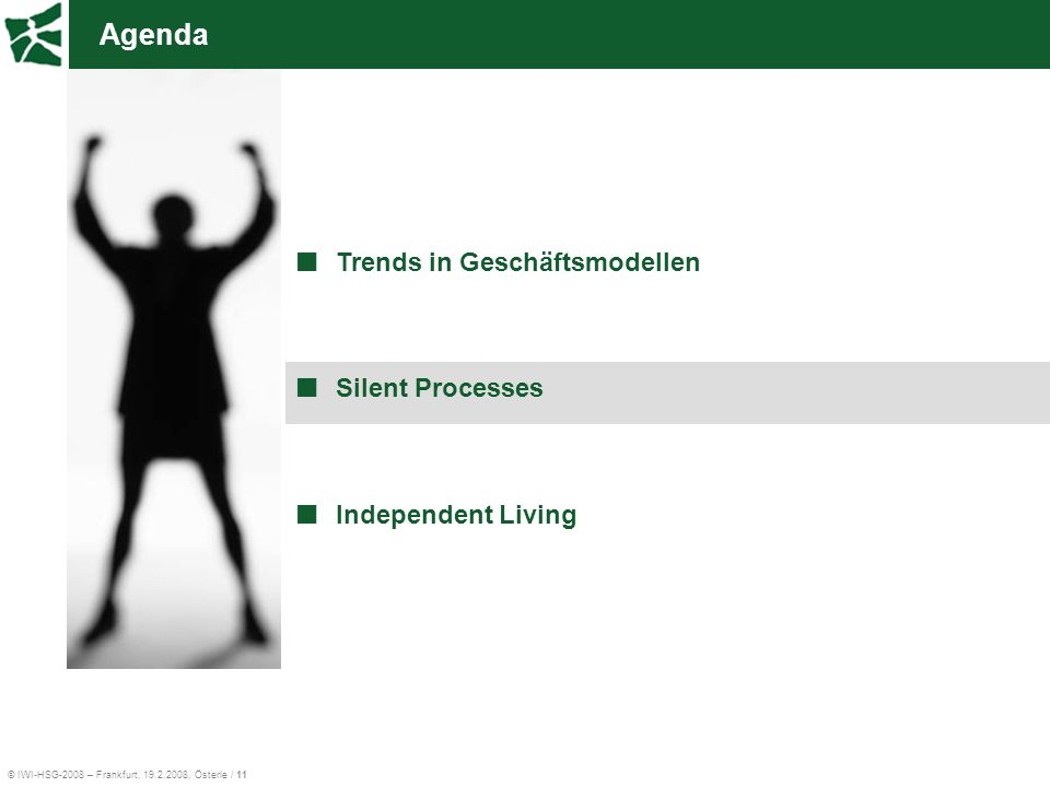 Agenda Trends in Geschäftsmodellen Silent Processes Independent Living