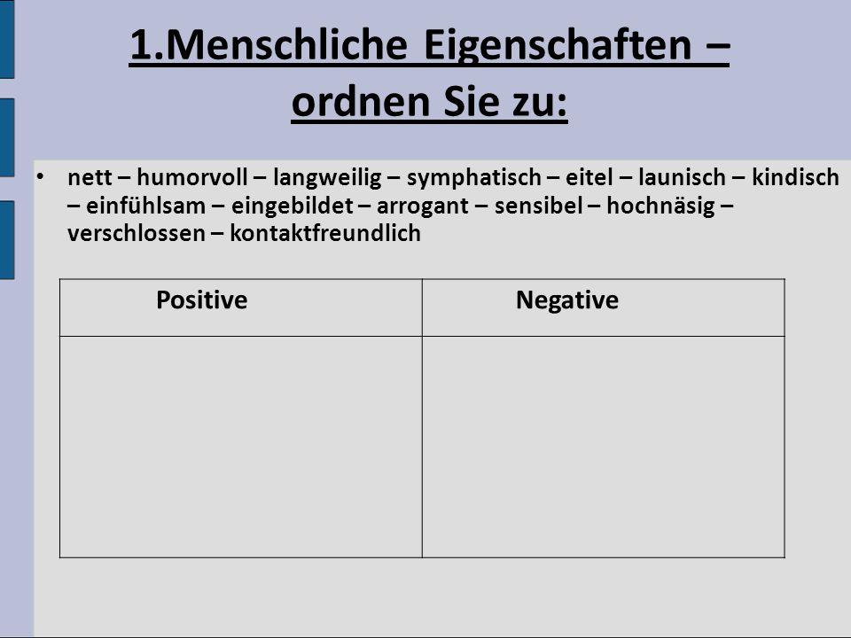 1.Menschliche Eigenschaften – ordnen Sie zu: