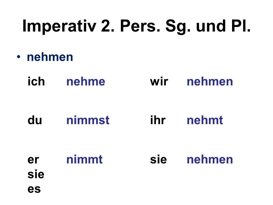 Imperativ 2. Pers. Sg. und Pl.