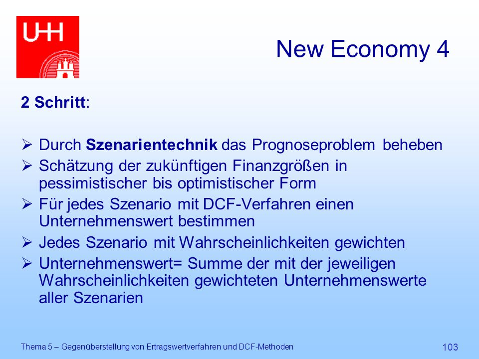 New Economy 4 2 Schritt: Durch Szenarientechnik das Prognoseproblem beheben.