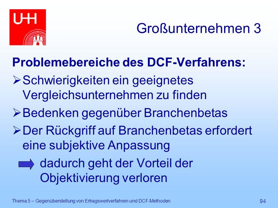 Großunternehmen 3 Problemebereiche des DCF-Verfahrens: