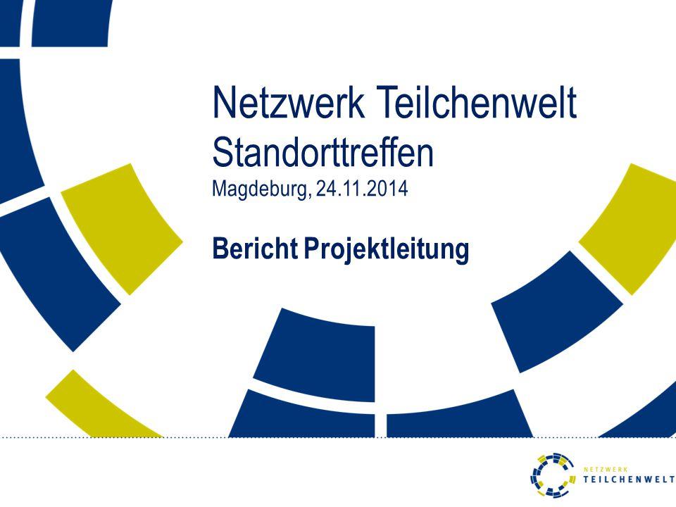 Netzwerk Teilchenwelt Standorttreffen Magdeburg, 24. 11