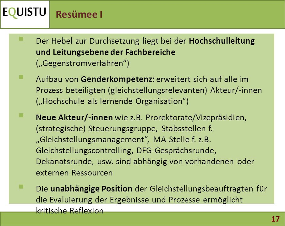 """Resümee I Der Hebel zur Durchsetzung liegt bei der Hochschulleitung und Leitungsebene der Fachbereiche (""""Gegenstromverfahren )"""
