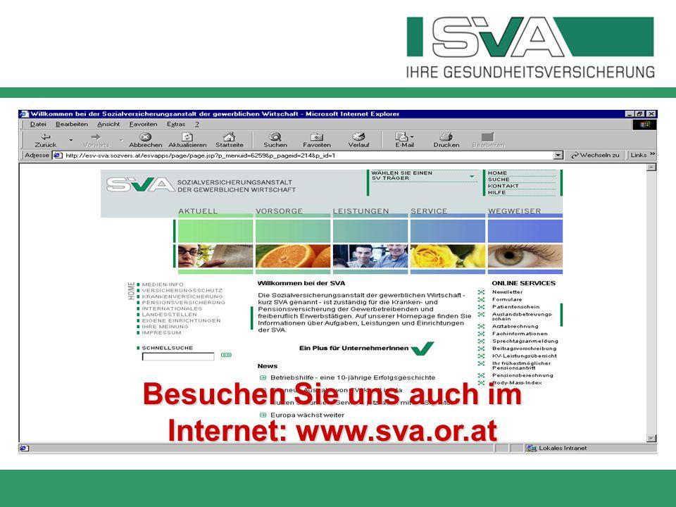 Besuchen Sie uns auch im Internet: www.sva.or.at