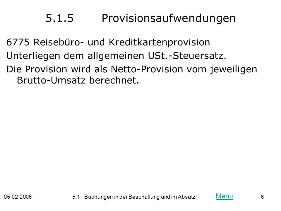 5.1.5 Provisionsaufwendungen