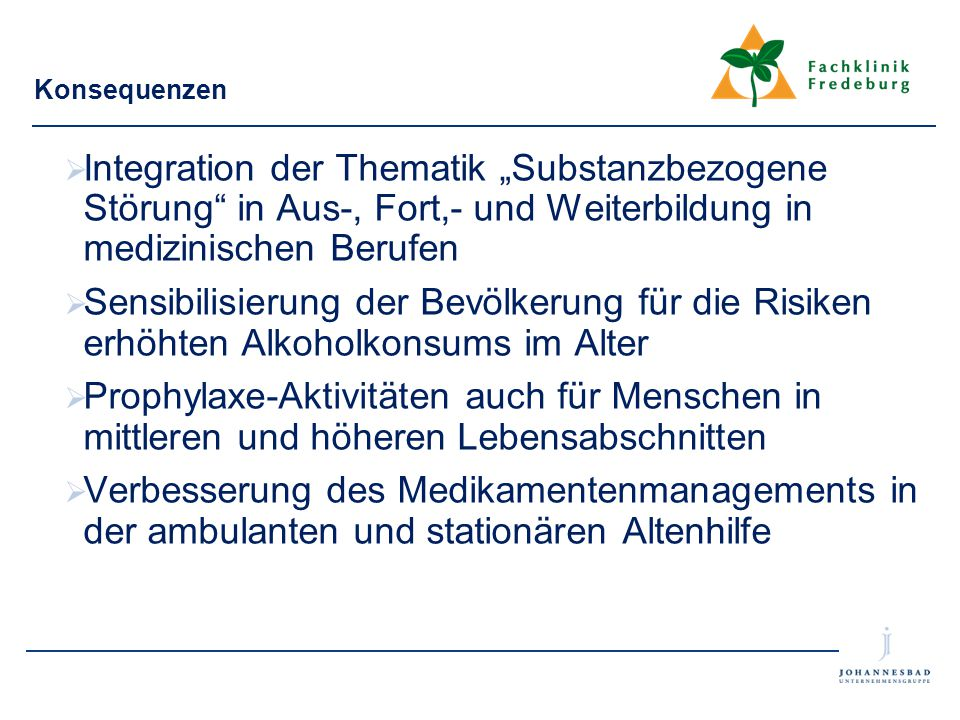 """Konsequenzen Integration der Thematik """"Substanzbezogene Störung in Aus-, Fort,- und Weiterbildung in medizinischen Berufen."""