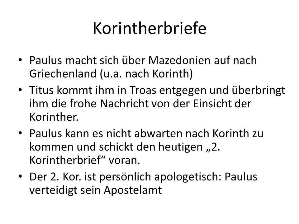 Korintherbriefe Paulus macht sich über Mazedonien auf nach Griechenland (u.a. nach Korinth)
