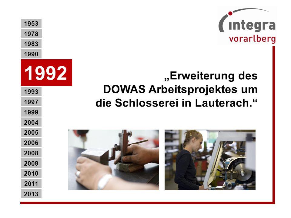 """1953 1978. 1983. 1990. """"Erweiterung des DOWAS Arbeitsprojektes um die Schlosserei in Lauterach."""